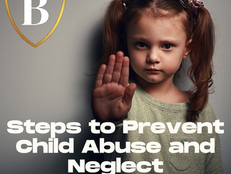 Steps to Prevent Child Abuse and Neglect