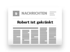 Robert ist gekränkt