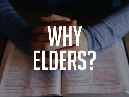 Why an Elder-Led Church? - Andrew Anderson - July 2021