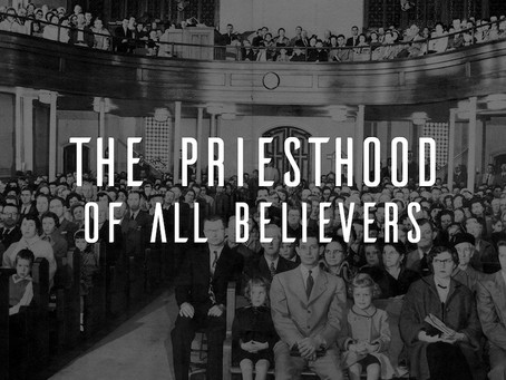 The Priesthood of All Believers -- Hans Martens -- August 2021