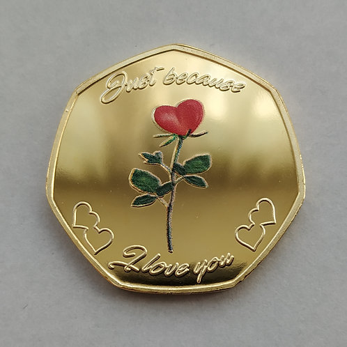 'Just Because I Love You' Gold Plated 50p Shaped Coin
