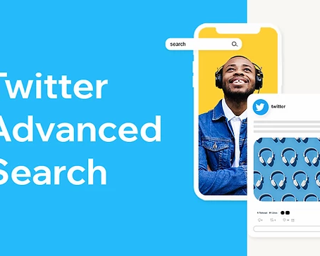 Twitter Advanced Search: What It Is and How to Use It for Marketing