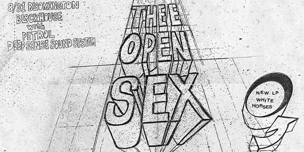 LATE: Thee Open Sex w/ Petrol & Deep Sense Soundsystem