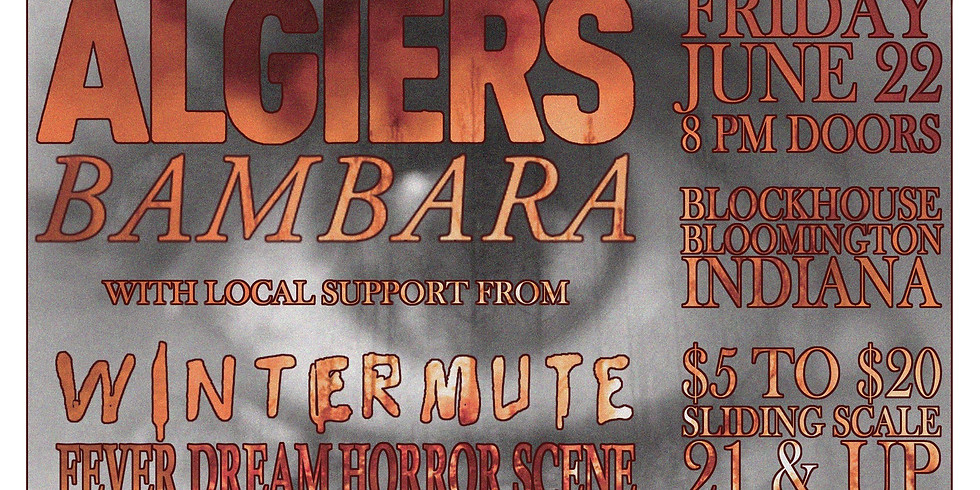 Algiers & Bambara w/ Wintermute & Fever Dream Horror Scene