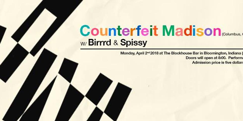 Counterfeit Madison w/ Birrrd, Spissy
