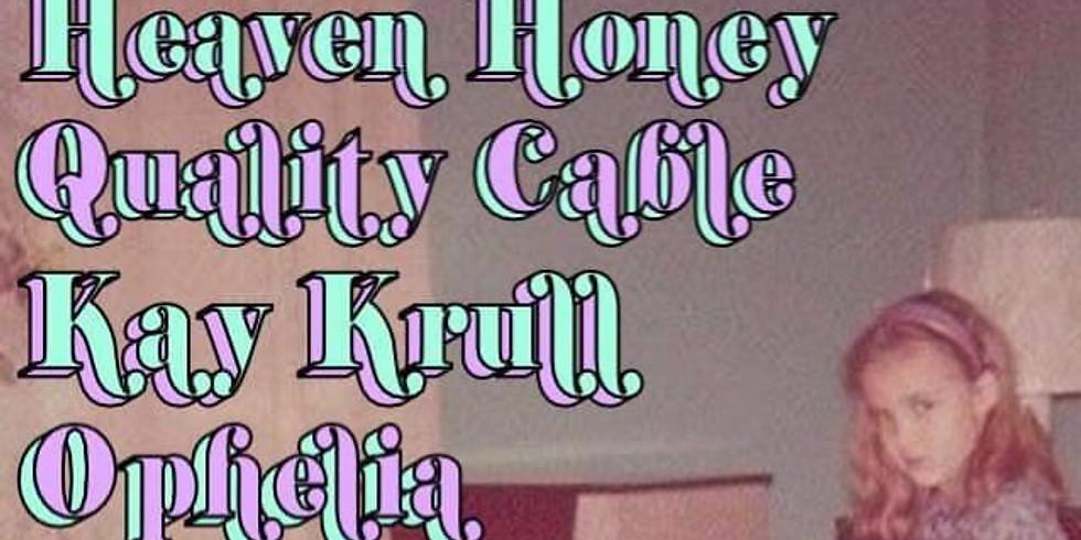 Quality Cable, Ophelia w/ Heaven Honey, Kay Krull