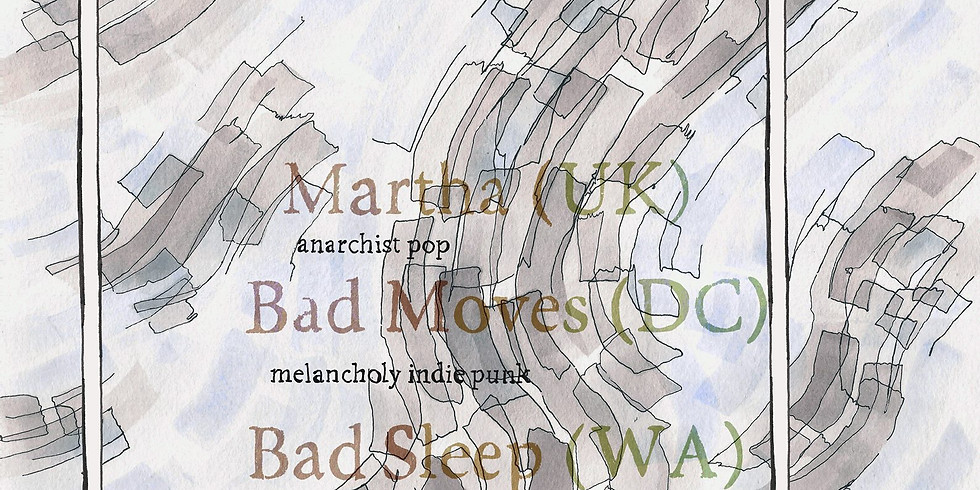 Martha, Bad Moves, Bad Sleep w/ Whelmed