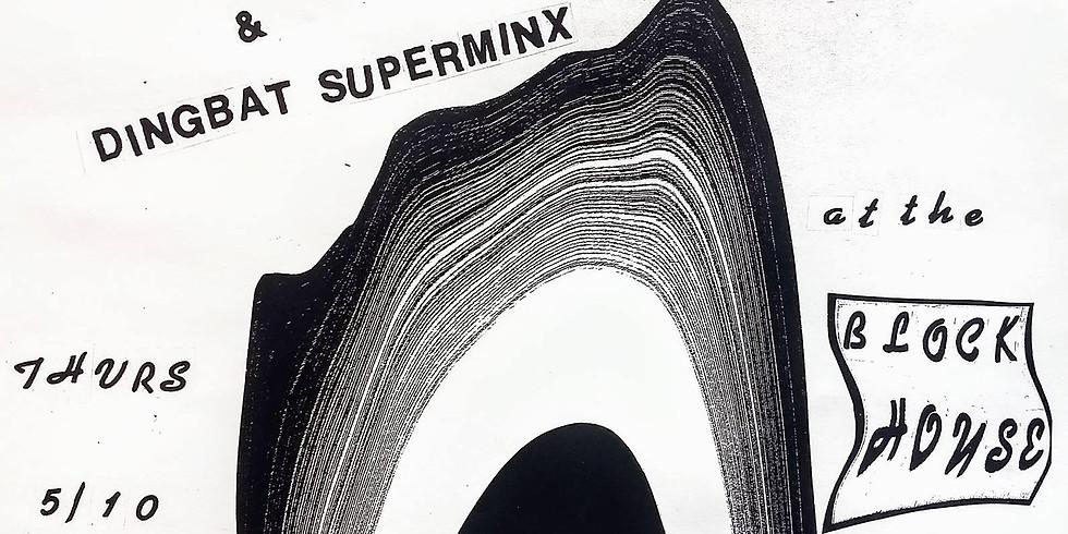 Pleasures, Dingbat Superminx, w/ The Cowboys