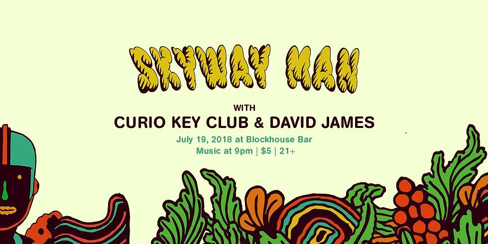 Skyway Man w/ Curio Key Club & David James