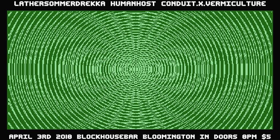 Human Host w/ Conduit.x.Vermiculture, Lather Sommer Drekka