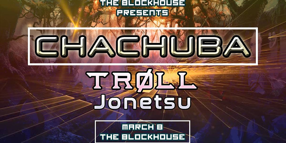 Chachuba // TRØLL // Jonetsu
