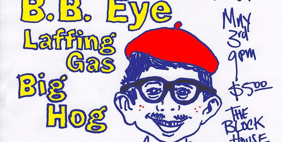Maze, BB Eye w/ Laffing Gas, Big Hog