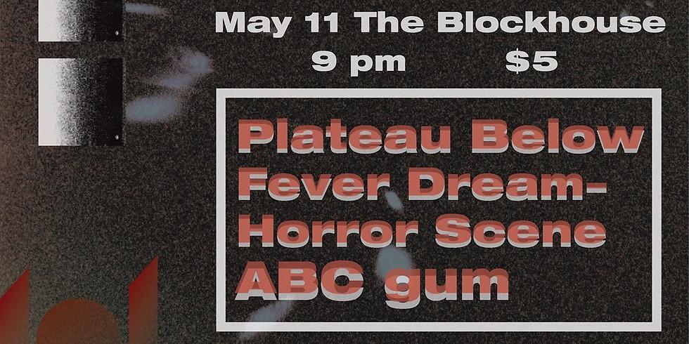 Plateau Below w/ ABC Gum & Fever Dream Horror Scene