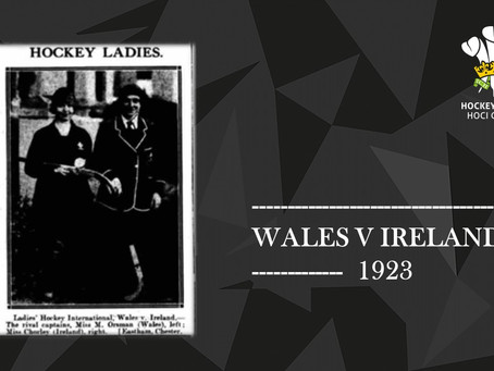 WALES V IRELAND 1923: A HISTORIC DAY FOR THE WELSH LADIES' HOCKEY TEAM