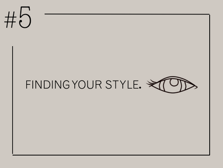 Finding your style..