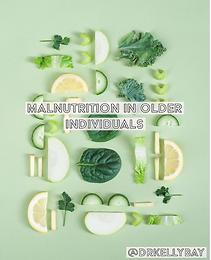 Malnutrition in Older Individuals