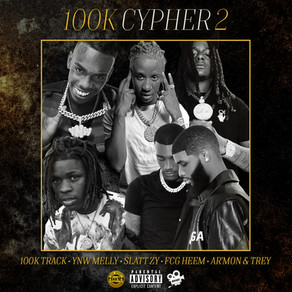 100k Cypher 2 (FCG Heem, Slatt Zy, Ar'mon & Trey and YNW Melly)