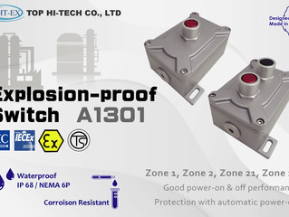 Explosion-proof Switch improves your factory safety!