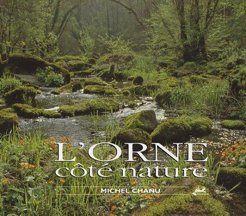 L'Orne côté nature / Michel Chanu