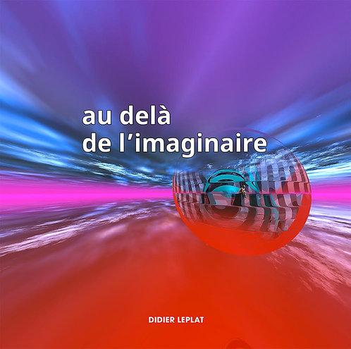 Au delà de l'imaginaire / Didier Leplat
