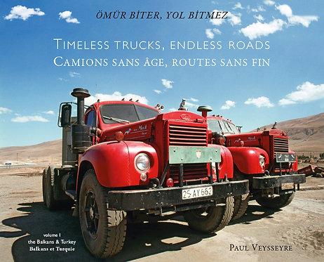 Camions sans âge, routes sans fin / Paul Veysseyre