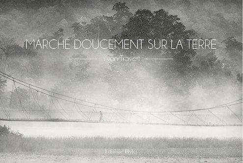 Marche doucement sur la Terre / Yvan Travert