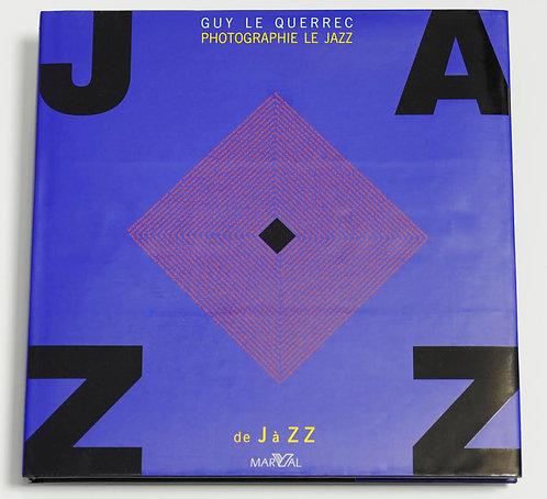 Jazz de J à ZZ / Guy Le Querrec