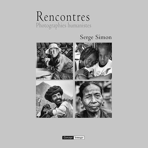 Rencontres - Photographies humanistes / Serge Simon