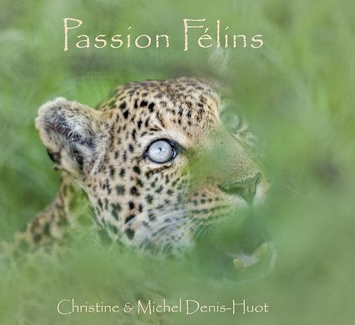 Passion Félins / Christine et Michel Denis-Huot