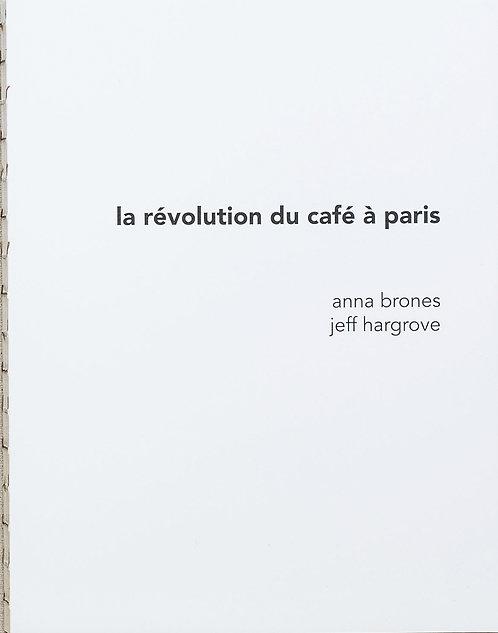 La révolution du café à Paris / Jeff Hargrove