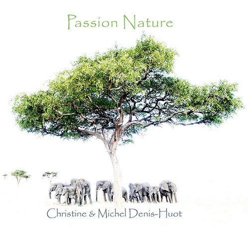 Passion Nature / Christine & Michel Denis-Huot