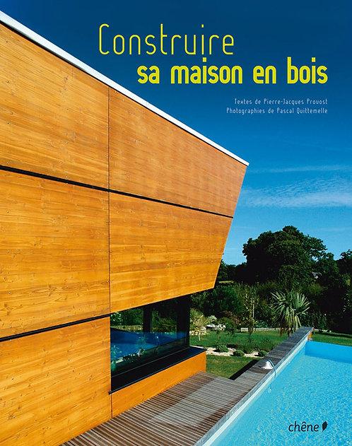 Construire sa maison en bois / Pascal Quittemelle