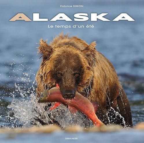 Alaska, le temps d'un été / Fabrice Simon