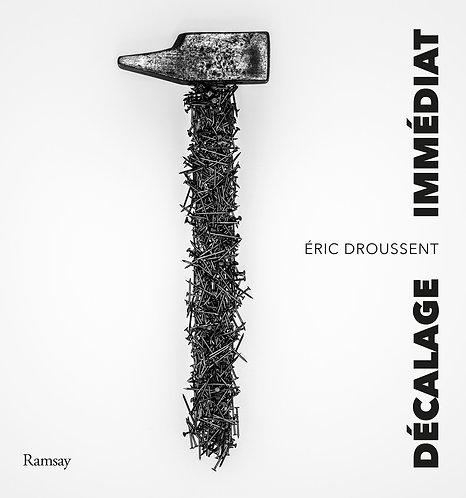 Décalage immédiat / Eric Droussent