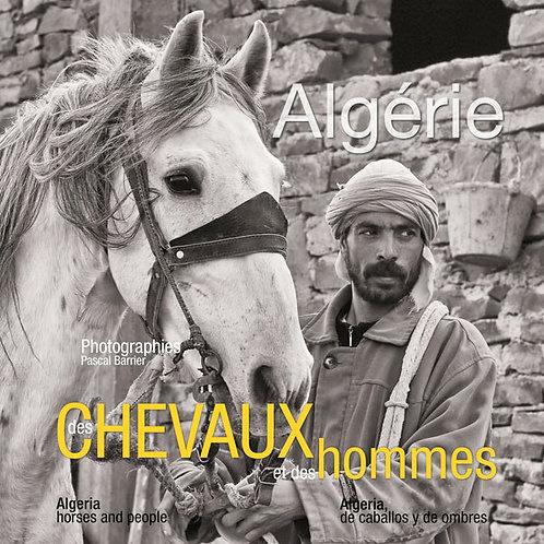 Algérie, des chevaux et des hommes / P. Barrier