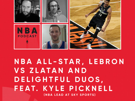 ALL-STAR, LEBRON VS ZLATAN AND DELIGHTFUL DUOS, FEAT. KYLE PICKNELL, NBA LEAD AT SKY SPORTS