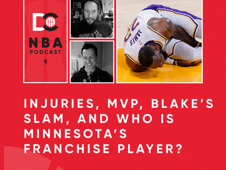 INJURIES, MVP, BLAKE'S SLAM, AND WHO IS MINNESOTA'S FRANCHISE PLAYER?