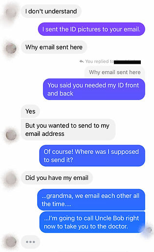 """scammer asks how I got their email. I express concern. """"Grandma"""" forgot we email all the time."""