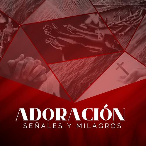 ADORACIÓN, SEÑALES Y MILAGROS