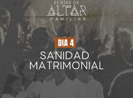DÍA 4. SANIDAD MATRIMONIAL