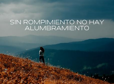 SIN ROMPIMIENTO NO HAY ALUMBRAMIENTO