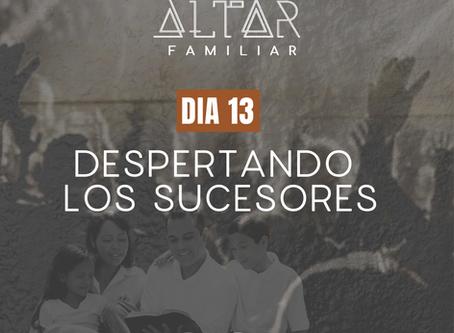 DÍA 13. DESPERTANDO LOS SUCESORES