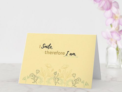 """""""I Smile, Therefore I Am"""" Card"""