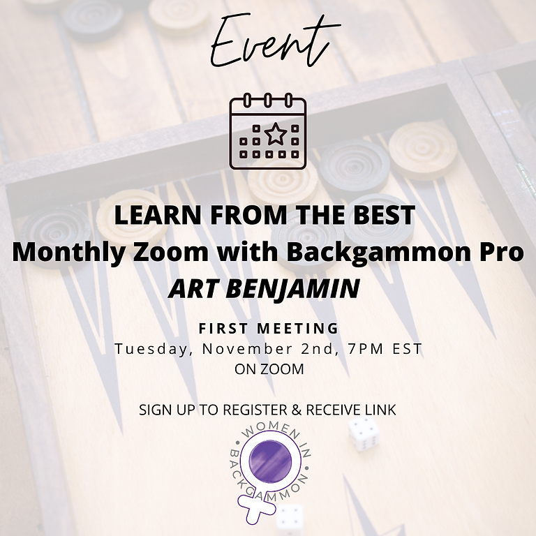 Women in Backgammon Zoom: Monthly Zoom with Backgammon Pro Art Benjamin