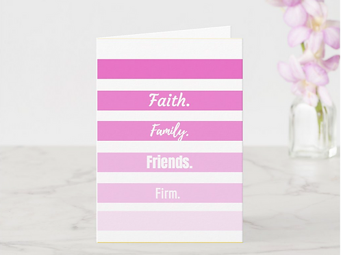 """Faith. Family. Friends. Firm"" Card"