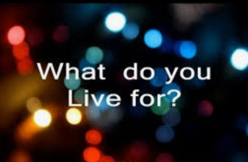 What Do You Live For?