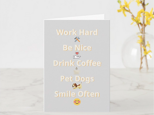"""Work Hard, Be Nice"" Card"