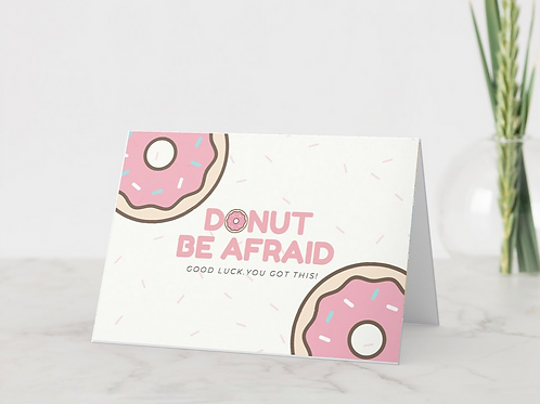 """Donut Be Afraid"" Card"