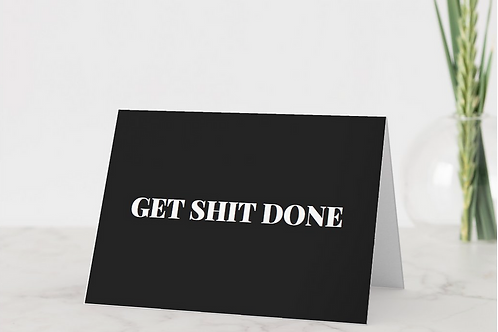 """Get Shit Done"" Card"