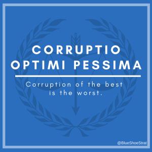 Corruptio Optimi Pessima